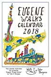 "Eugene, Oregon Calendar 2018: Illustrations of ""Eugene Walks"" guidebook (Volume 2)"