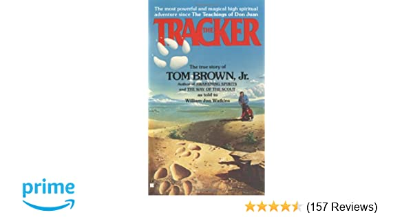 The Tracker: The True Story of Tom Brown Jr : Tom Brown Jr