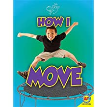 How I Move (My Body)