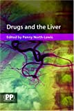 Drugs and the Liver: A Guide to Drug Handling in Liver Dysfunction: A Guide to Drug Handling in Liver Dysfuntion