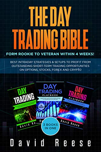 The Day Trading Bible: Form Rookie to Veteran within 4 Weeks! Best Intraday Strategies and Setups to profit from Outstanding Short-term Trading Opportunities on Options, Stocks, Forex and Crypto (Best Penny Stocks Of The Day)
