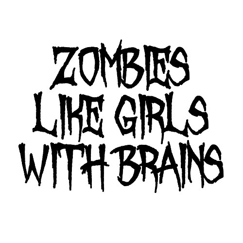 Zombies Like Girls With Brains Funny Walkers 6