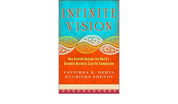 Infinite Vision: How Aravind Became the Worlds Greatest ...