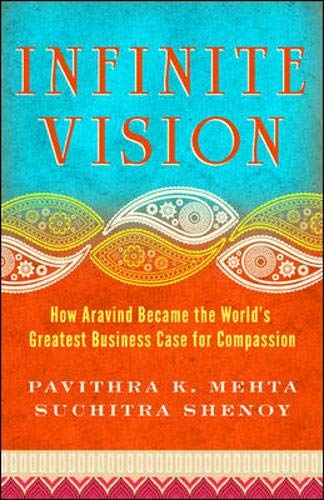 Image of Infinite Vision: How Aravind Became the World's Greatest Business Case for Compassion (Bk Business)