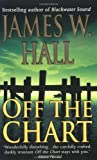 Off the Chart, James W. Hall, 031299723X