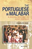 The Portuguese in Malabar : A Social History of Luso Indians, Dias, Charles, 8173049149
