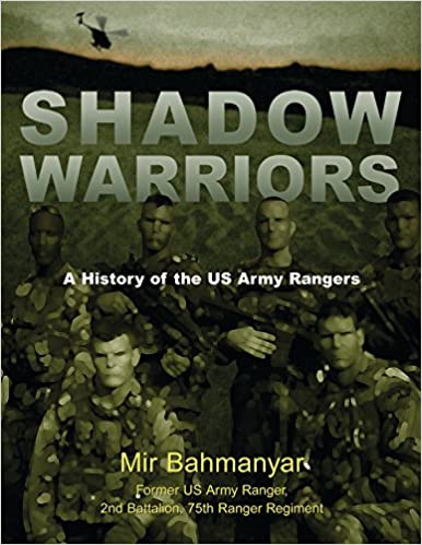 Shadow Warriors: A History of the US Army Rangers (General