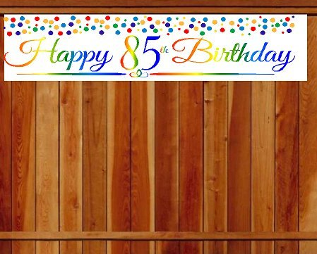 Birthday Decoration Items (CakeSupplyShop Item#085RPB Happy 85th Birthday Rainbow Wall Decoration Indoor / OutDoor Party Banner (10 x 50inches))