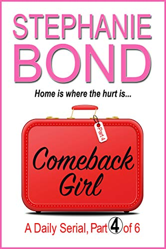 COMEBACK GIRL: part 4 of 6 (Kindle SIngle)