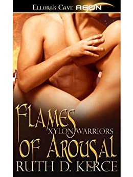 Flames of Arousal (Xylon Warriors, Book Three) (Xylon Warriors series) by [Kerce, Ruth D.]