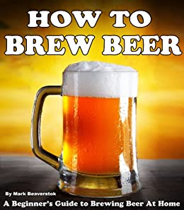 Beginner's guide to homebrewing clever brewing home brew beer.