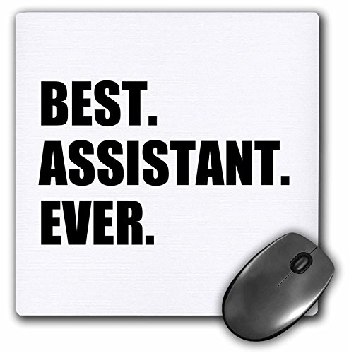 Best Assistant Ever - bold black text - fun work and job pride gifts - Mouse Pad, 8 by 8 inches (mp_179753_1) by 3dRose