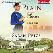 Plain Fame: The Plain Fame Series, Book 1 | Sarah Price