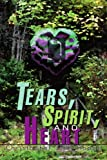 Tears, Spirit, and Heart, Christopher Hoppe, 0595315860