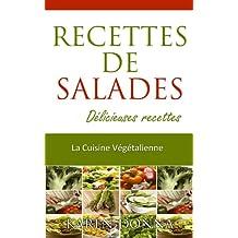 La Cuisine Végétalienne. Recettes De Salades. Délicieuses recettes. (La Cusine Végétalienne t. 2) (French Edition)