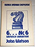 Six . . . Nc6 in the Saemisch Variation, King's Indian Defense, John L. Watson, 0931462185