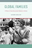 Global Families, Catherine Ceniza Choy, 1479892173