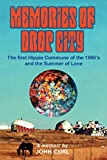 img - for Memories of Drop City: The first hippie commune of the 1960's and the Summer of Love book / textbook / text book
