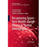 Recapturing Space: New Middle-Range Theory in Spatial Demography (Spatial Demography Book)