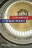 img - for Using Science as Evidence in Public Policy book / textbook / text book
