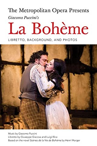 The Metropolitan Opera Presents: Puccini's La Boheme: Libretto, Background, and Photos - Broadway Classical Sheet Music