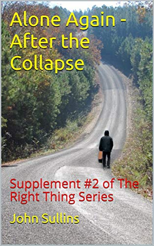 Alone Again -After the Collapse: Supplement #2 of The Right Thing Series by [Sullins, John]