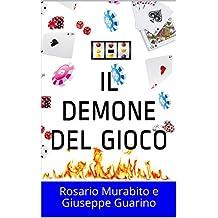 Il demone del gioco: Rosario Murabito e Giuseppe Guarino (Italian Edition)