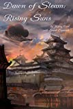 Dawn of Steam: Rising Suns (Volume 3)