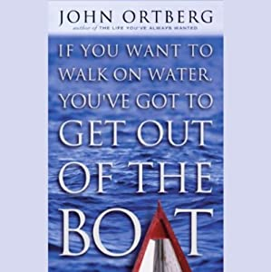If You Want to Walk on Water, You've Got to Get Out of the Boat Hörbuch