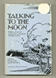 Talking to the Moon, John J. Mathews, 0806116110