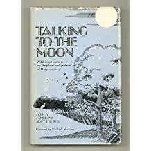 Talking to the Moon: Autobiography