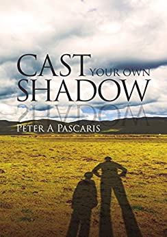 Cast Your Own Shadow by [Pascaris, Peter]
