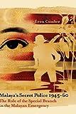 Malaya's Secret Police 1945-60, Leon Comber, 9812308296