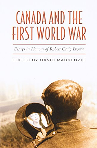 Canada and the First World War: Essays in Honour of Robert Craig Brown (Heritage)