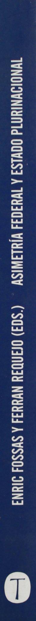 Asimetría federal y Estado plurinacional: El debate sobre la acomodación de la diversidad en Canadá, Bélgica y España Estructuras y Procesos. Ciencias Sociales: Amazon.es: Fossas, Enric, Requejo, Ferrán: Libros