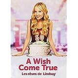 A Wish Come True / Les Rêves De Lindsay