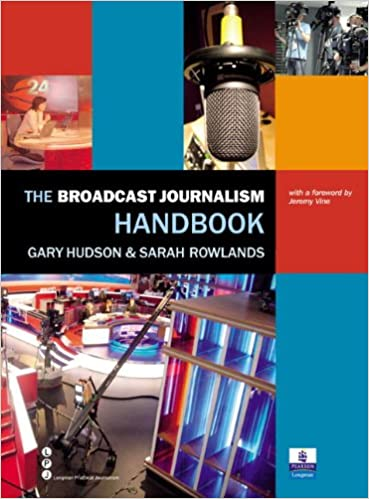 The Broadcast Journalism Handbook: Gary Hudson, Sarah