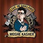 Live in Oakland | Moshe Kasher