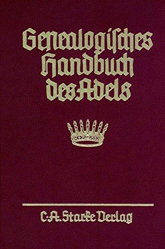 genealogisches-handbuch-des-adels-enthaltend-frstliche-grfliche-freiherrliche-adelige-huser-und-adelslexikon-genealogisches-handbuch-des-handbuch-des-adels-freiherrliche-huser-xxii