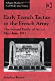 The Second Battle of Artois : Trench Tactics in the French Army 1915, Krause, Jonathan, 1409455009