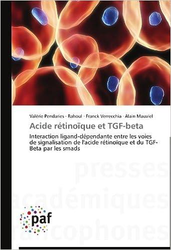 En ligne téléchargement gratuit Acide rétinoïque et TGF-beta: Interaction ligand-dépendante entre les voies de signalisation de l'acide rétinoïque et du TGF-Beta par les smads pdf, epub