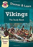 KS2 Discover & Learn: History - Vikings Study Book, Year 5 & 6 (CGP KS2 History)
