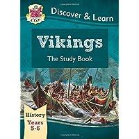 KS2 Discover & Learn: History - Vikings Study Book, Year 5 & 6 (CGP KS2 History)