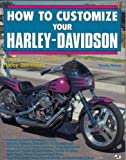 How to Customize Your Harley-Davidson 9780879384258