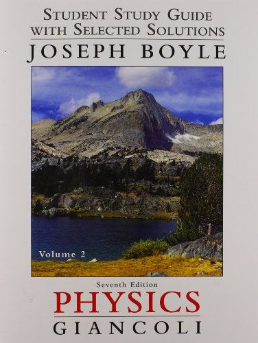 Student Study Guide & Selected Solutions Manual for Physics: Principles with Applications Volume 2