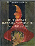 Imps, Demons, Hobgoblins, Witches, Fairies and Elves, Leonard Baskin, 0394959639
