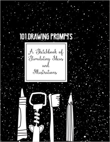 101 Drawing Prompts A Sketchbook Of Stimulating Ideas And