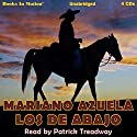 Los De Abajo [The Underdogs] Audiobook by Mariano Azuela Narrated by Patrick Treadway