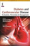 Diabetes and Cardiovascular Disease: Evaluation, Prevention and Management, Wong, Nathan D. and Malik, Shaista, 9351526011