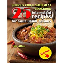 Serious chili with meat .Cookbook: 25 interesting recipes for your usual rations.